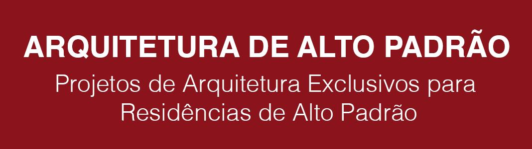 Projetos de arquitetura de alto padrão | Johnny Viana Arquitetura e Interiores